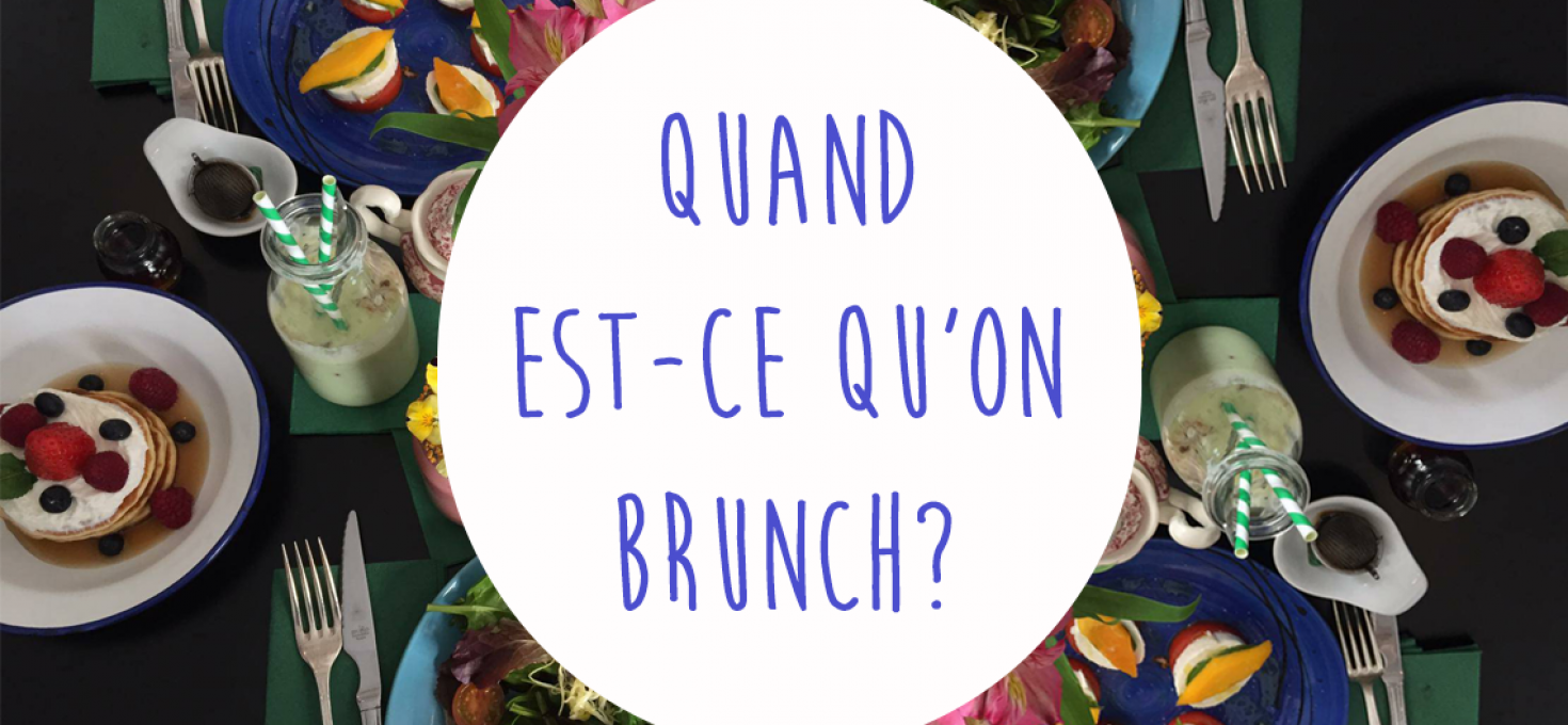 Je brunch, tu brunch, il brunch, BREF brunchons !